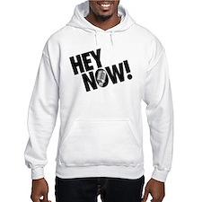Hey Now! Hoodie