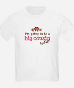 big cousin to be again T-Shirt