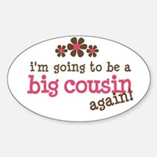 big cousin to be again Oval Decal