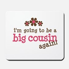 big cousin to be again Mousepad