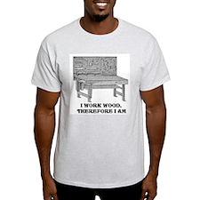 I WORK WOOD T-Shirt