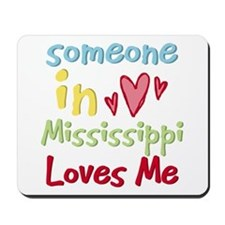 Someone in Mississippi Loves Me Mousepad