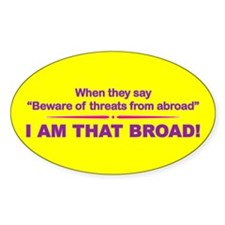 I Am That Broad! Oval Decal