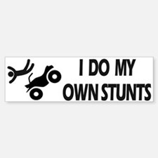 ATV: I Do My Own StuntsT ATV Bumper Bumper Bumper Sticker
