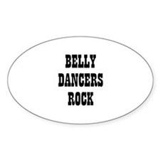 BELLY DANCERS ROCK Oval Decal