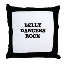 BELLY DANCERS  ROCK Throw Pillow