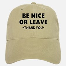 Be Nice Leave Baseball Baseball Cap