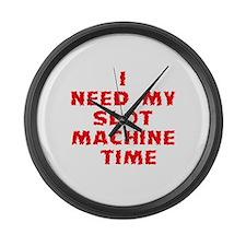 I Need My Slot Machine Time Large Wall Clock