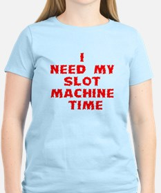 I Need My Slot Machine Time T-Shirt