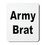 Army Brat Mousepad