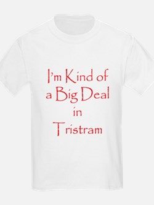 Big Deal In Tristram T-Shirt