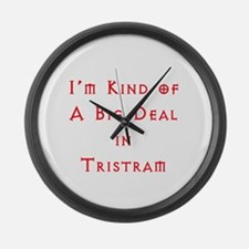Im Kind of A Big Deal In Tristram Large Wall Clock