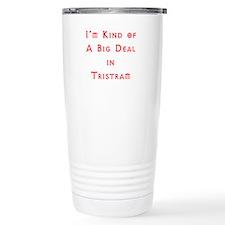 Im Kind of A Big Deal In Tristram Travel Mug