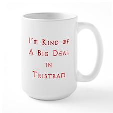 Im Kind of A Big Deal In Tristram Mug