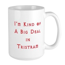 Im Kind of A Big Deal In Tristram Mug