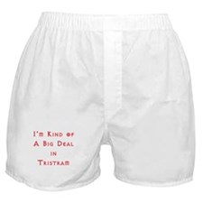 Im Kind of A Big Deal In Tristram Boxer Shorts