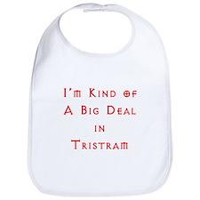 Im Kind of A Big Deal In Tristram Bib