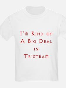 Im Kind of A Big Deal In Tristram T-Shirt