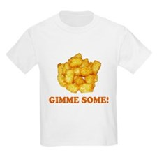 Gimme Some (of your tots)! Kids T-Shirt
