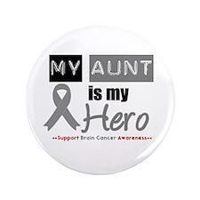 """Brain Cancer Hero Aunt 3.5"""" Button"""