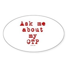 Ask Me About My Red OTP Oval Decal