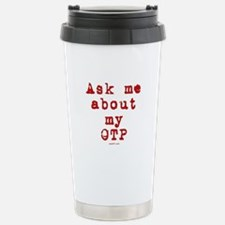 Ask Me About My Red OTP Travel Mug