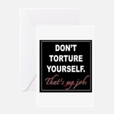 Don't Torture Yourself Greeting Card