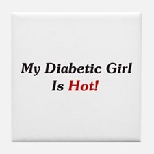 My Diabetic Girl Is Hot! Tile Coaster
