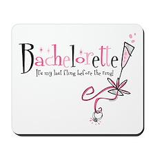 Bachelorette Last Fling Mousepad