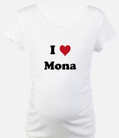 I love Mona Shirt