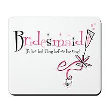 Bridesmaid Last Fling Mousepad