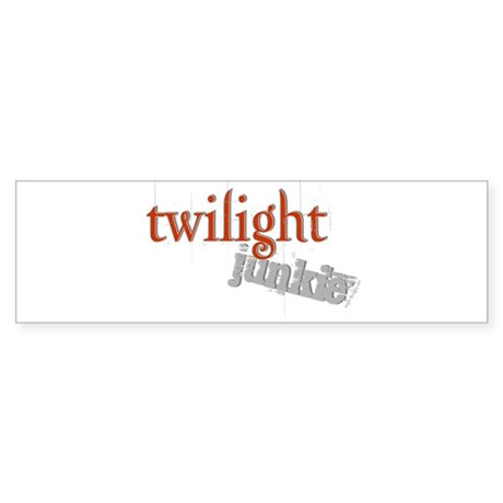 Twilight Junkie Bumper Sticker