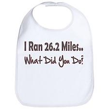 I Ran 26.2 Miles What Did You Bib