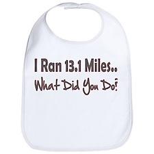 I Ran 13.1 Miles What Did You Bib