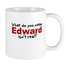 What do you mean Edward Isnt Mug