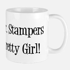 Mr. Stampers Pretty Girl! Mug