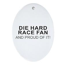 Die Hard Race Fan Oval Ornament