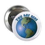 """YOU ARE HERE 2.25"""" Button"""