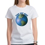 YOU ARE HERE Women's T-Shirt