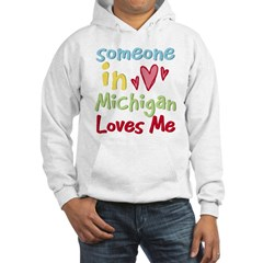 Someone in Michigan Loves Me Hoodie