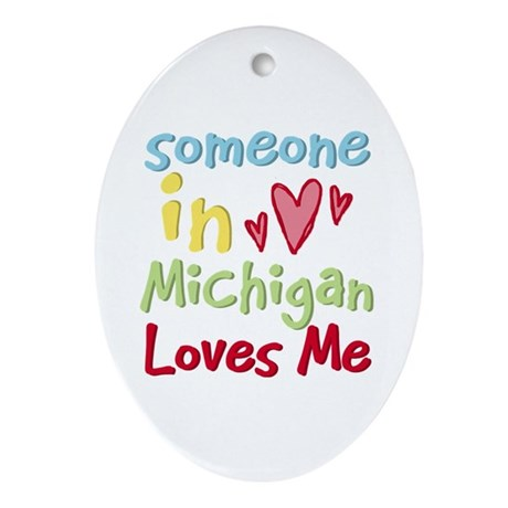 Someone in Michigan Loves Me Oval Ornament