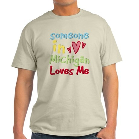 Someone in Michigan Loves Me Light T-Shirt