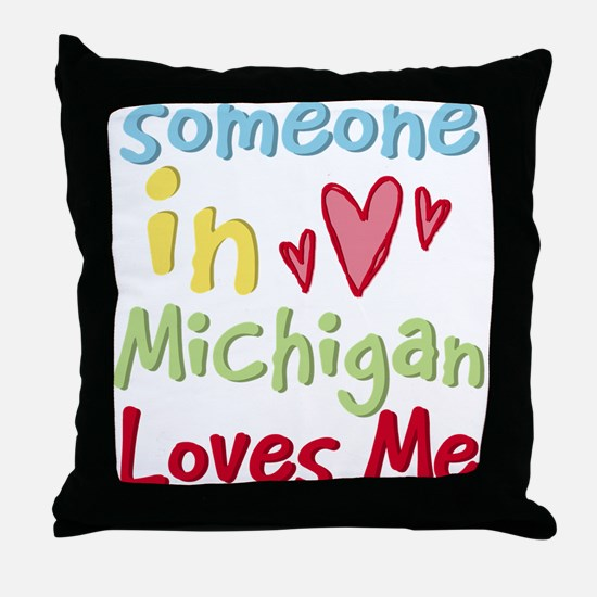 Someone in Michigan Loves Me Throw Pillow