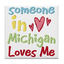 Someone in Michigan Loves Me Tile Coaster