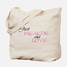 Just Breathe and Love Tote Bag