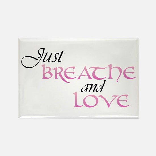 Just Breathe and Love Rectangle Magnet