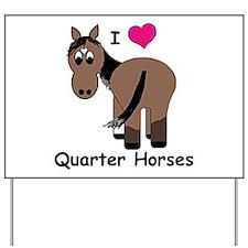 I Love Quarter Horses Yard Sign