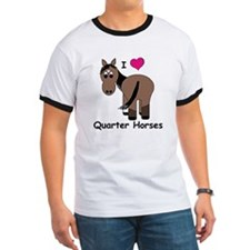 I Love Quarter Horses T