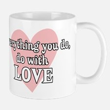 Do Everything With Love Mug