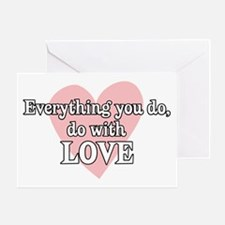 Do Everything With Love Greeting Card